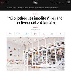 """""""Bibliothèques insolites"""" : quand les livres se font la malle"""