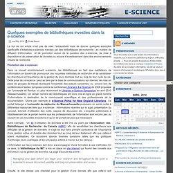Quelques exemples de bibliothèques investies dans la e-science