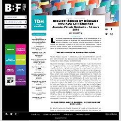 Document 7 web : Bibliothèques et réseaux sociaux littéraires BBF n°1, 2014