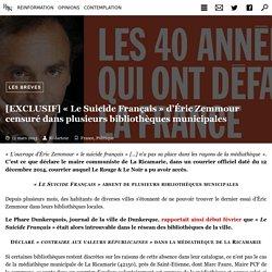 [EXCLUSIF] « Le Suicide Français » d'Éric Zemmour censuré dans plusieurs bibliothèques municipales