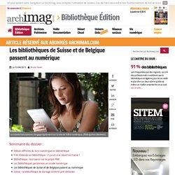 Les bibliothèques de Suisse et de Belgique passent au numérique
