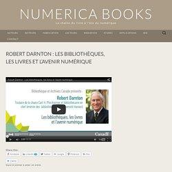 Robert Darnton : les bibliothèques, les livres et l'avenir numérique
