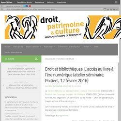 Droit et bibliothèques, L'accès au livre à l'ère numérique (atelier séminaire, Poitiers, 12 février 2016)