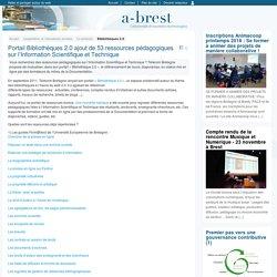 Portail Bibliothèques 2.0 ajout de 53 ressources pédagogiques sur l'Information Scientifique et Technique - @ Brest