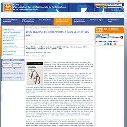 Droit d'auteur et bibliothèques / Sous la dir. d'Yves Alix