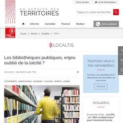 Les bibliothèques publiques, enjeu oublié de la laïcité ?