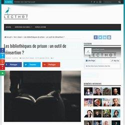 Les bibliothèques de prison : un outil de réinsertion ? - Lecthot