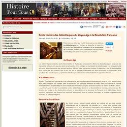 Histoire pour tous. Petite histoire des bibliothèques du Moyen-âge à la Révolution française