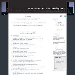 Jeux vidéo et Bibliothèques » La sentinelle jvbib : Revue de web