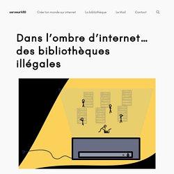 Dans l'ombre d'internet… des bibliothèques illégales – serveur410