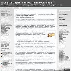 Bibliothèques en territoires, 2 : Inscrire les bibliothèques dans le big bang territorial