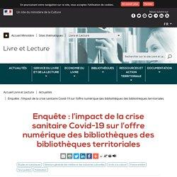 Enquête : l'impact de la crise sanitaire Covid-19 sur l'offre numérique des bibliothèques des bibliothèques territoriales