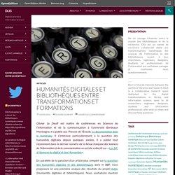 Humanités digitales et bibliothèques entre transformations et formations