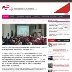 IST et valeur(s) des bibliothèques universitaires : retour sur la journée d'étude du congrès 2014