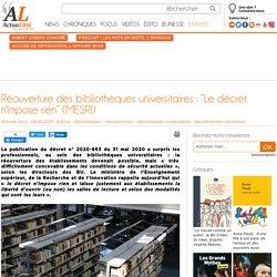 """Réouverture des bibliothèques universitaires : """"Le décret n'impose rien"""" (MESRI)"""