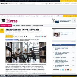 Bibliothèques : vive la sociale !