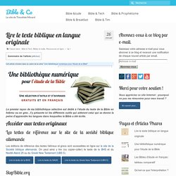 Lire le texte biblique en langue originale - Bible & Co