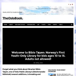 Biblo Tøyen: Norway's unique library for kids ages 10 to 15