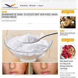 Bicarbonate De Soude: 25 Astuces Dont Vous N'avez Jamais Entendu Parler