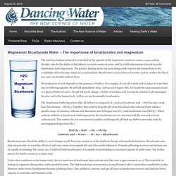 Magnesium Bicarbonate Water - The importance of bicarbonates and magnesium - Dancing with Water