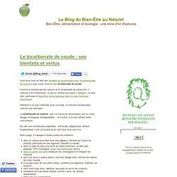 Le bicarbonate de soude : ses bienfaits et vertus