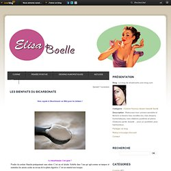 Les bienfaits du Bicarbonate - Le blog de elisaboelle.over-blog.com
