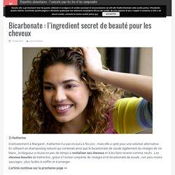 Bicarbonate : l'ingredient secret de beauté pour les cheveux - Pagina 2 di 3 - Astuces Express