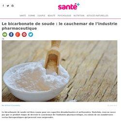 Le bicarbonate de soude : le cauchemar de l'industrie pharmaceutique