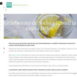 Bicarbonato de Sodio y limón: la nueva Détox - Green Vivant