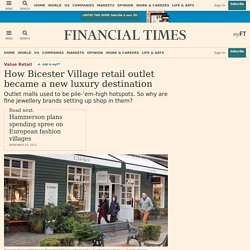 How Bicester Village retail outlet became a new luxury destination