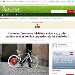 Coche autónomo vs. bicicleta eléctrica, ¿quién podría acabar con la congestión de las ciudades?