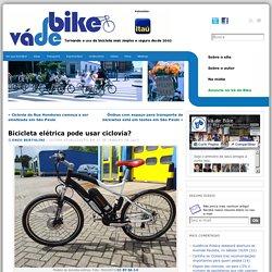 Bicicleta elétrica pode usar ciclovia?