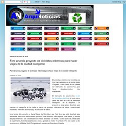 ArquiEco: Ford anuncia proyecto de bicicletas eléctricas para hacer viajes de la ciudad inteligente