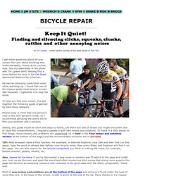 Bicycle Bike Noises, Clicks, Ticks, Creaks, Clunks, Knocks Repair by Jim Langley