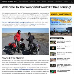 Bicycle Touring Pro - How To Plan Your Next Bicycle Touring Adventure