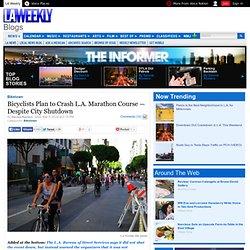 Bicyclists Plan to Crash L.A. Marathon Course — Despite City Shutdown
