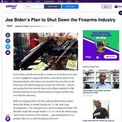 Joe Biden's Plan to Shut Down the Firearms Industry