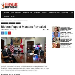 Biden's Puppet Masters Revealed