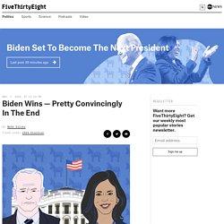 A Pretty Convincing Win For Biden — And A Mediocre Performance For Down-Ballot Democrats