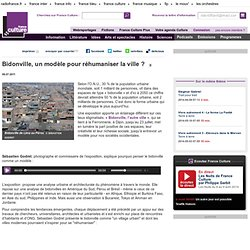 Bidonville, un modèle pour réhumaniser la ville ? - Idées