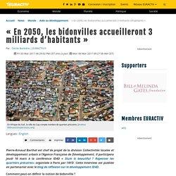 En 2050, les bidonvilles accueilleront 3 milliards d'habitants – EURACTIV.fr