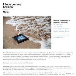 Mumbai, bidonvilles et cocotiers [Partie II]