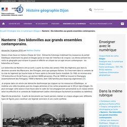 1° Nanterre : Des bidonvilles aux grands ensembles contemporains. Edubases Ac Dijon