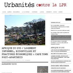 Afrique du Sud / Logement informel, bidonvilles et fractures économiques : Cape Town post-apartheid