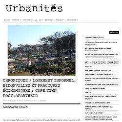 Chroniques / Logement informel, bidonvilles et fractures économiques : Cape Town post-apartheid