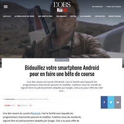 Bidouillez votre smartphone Android pour en faire une bête de course