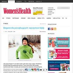 Bieganie dla początkujących: najczęstsze błędy - Women's Health