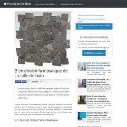 Bien choisir la mosaique de sa salle de bain - Le Blog Déco Salle De Bain