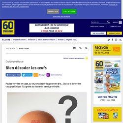 60 MILLIONS DE CONSOMMATEURS 18/12/18 Guide pratique - Bien décoder les œufs