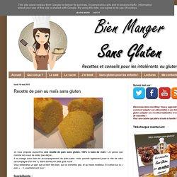 Bien manger sans gluten: Recette de pain au maïs sans gluten
